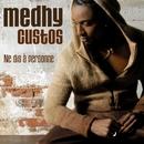 Ne Dis A Personne [radio Edit]/Medhy Custos