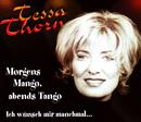 Morgens Mango, abends Tango/Tessa Thorn