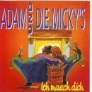 Ich maach dich/Adam & die Micky's