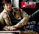 Keiner liebt dich.../Achim Petry