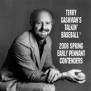 Talkin' Baseball: 2008 Spring Early Pennant Contenders/Terry Cashman