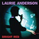 Bright Red/Laurie Anderson