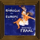 Baroque en Europe/Ensemble Fraal