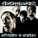 Attitudes In Stereo/Trashmonkeys