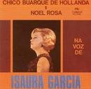 """Chico Buarque de Hollanda e Noel Rosa """"Na Voz de Isaura Garcia""""/Isaura Garcia"""