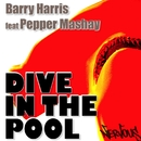 Dive In The Pool 2008/Barry Harris Feat Pepper Mashay