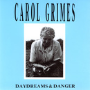 Daydreams & Danger/Carol Grimes