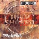 Yard Shaker/Intensified