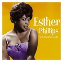 The Leopard Lounge Presents - Esther Phillips The Atlantic Years/Esther Phillips