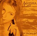 Can you hear me/Anisha Cay