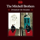 Dressed For the Occasion/The Mitchell Brothers