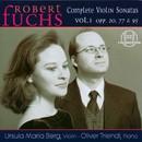 Robert Fuchs: Complete Violin Sonatas Vol. 1/Ursula Berg, Oliver Triendl