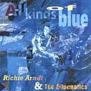 All Kinds Of Blue/Richie Arndt & The Bluenatics