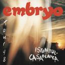 Istanbul - Casablanca/Embryo