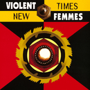 New Times/Violent Femmes
