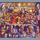 We Play The Blues/Boney Fields