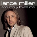 She Really Loves Me/Lance Miller
