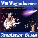 Desolation Blues/Will Wagonburner