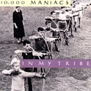 In My Tribe/10,000 Maniacs