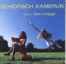 Now: Sex Sex Image/Schorsch Kamerun