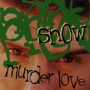 Murder Love/Snow