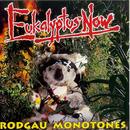 Eukalyptus Now/Rodgau Monotones