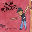 Little Boy/Linda Potatoes