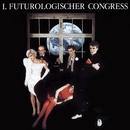 Schützt die Verliebten/Futurologischer Congress