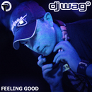 Feeling Good [BBC Radio One Playlist Remake Of Huff & Herb Classic]/DJ Wag