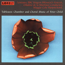 Tableaux: Chamber And Choral Music Of Peter Child/Tableaux: Chamber And Choral Music Of Peter Child