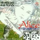 Herbert Baumann: Alice In Wonderland/Radio-Philharmonie NDR Hannover