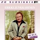 20 Suosikkia / Siks' oon mä suruinen/Erkki Junkkarinen