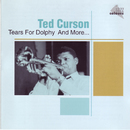 Tears For Dolphy And More/Ted Curson
