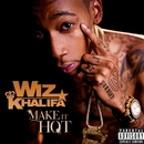 Make It Hot/Wiz Khalifa