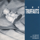 Almost Classical Stories/The Truffauts