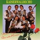 Heut' bring ich Dir rote Rosen/Kaiserwaldecho
