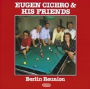 Berlin Reunion/Eugen Cicero & His Friends