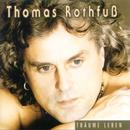 Träume Leben/Thomas Rothfuss