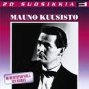 20 Suosikkia / Oi muistatko vielä sen virren/Mauno Kuusisto