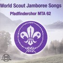 World Scout Jamboree Songs/Pfadfinderchor MTA 62