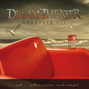 Greatest Hit (...and 21 other pretty cool songs)/Dream Theater