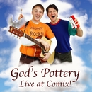 Live At Comix/God's Pottery