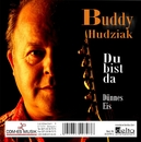 Du bist da/Buddy Hudziak