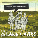 Making Friends With/The Zetland Players