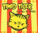 Timid Tiger & A Pile Of Pipers/Timid Tiger