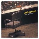 Rise Above/Skull Session