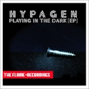 Playing In The Dark Ep/Hypagen