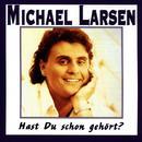 Hast Du schon gehört/Michael Larsen