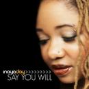 Say You Will/Inaya Day
