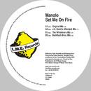 Set Me On Fire/Manolo